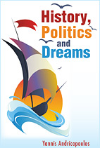 History, Politics and Dreams by Yannis Andricopoulos.